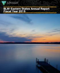 BLM-Eastern States Annual Report Fiscal Year 2019