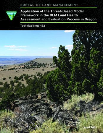 Application of the Threat-Based Model Framework in the BLM Land Health Assessment and Evaluation Process in Oregon, Technical Note 452